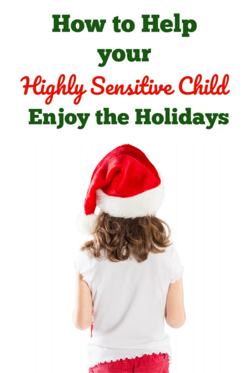 How to help your highly sensitive child enjoy the holidays